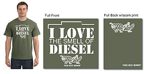 I Love the Smell of Diesel- T-shirt: military green